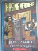 【書寶二手書T1/原文小說_JLA】Chasing Vermeer_Blue Balliett