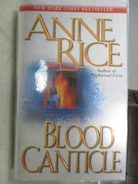 【書寶二手書T3/原文小說_MOP】Blood Canticle_Anne Rice