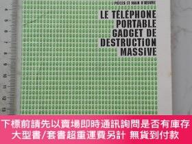 二手書博民逛書店Le罕見téléphone portable, gadget de destruction massive 法文法