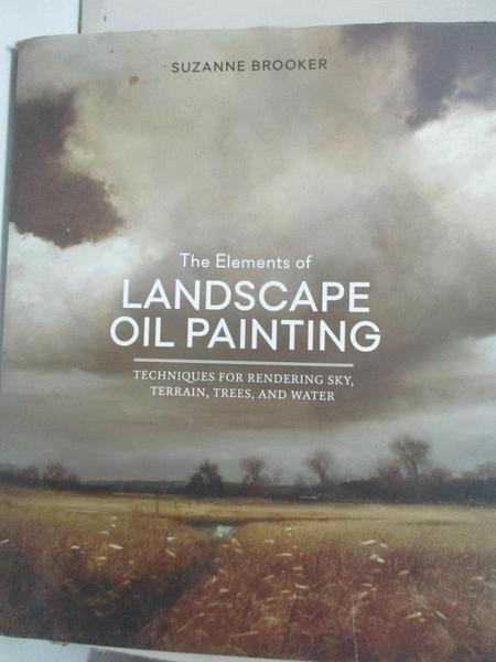 【書寶二手書T1/藝術_I4L】The Elements of Landscape Oil Painting: Techniques…