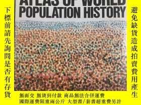 二手書博民逛書店Atlas罕見of World Population Histo