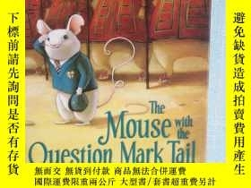 二手書博民逛書店the罕見mouse with the question mark tail [外文----7]Y195160