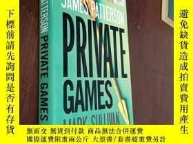 二手書博民逛書店PRIVATE罕見GAMES【精裝本】私人遊戲Y12880 James Patterson LITTLE B