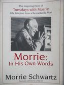 【書寶二手書T4/社會_NRD】Morrie in His Own Words_Schwartz, Morrie