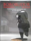 【書寶二手書T5/收藏_XAG】Borobudur_當代與現代藝術拍賣_2013/8/4