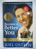 【書寶二手書T9/勵志_BLD】Become a Better You: 7 Keys to Improving Your Life Every Day_Joel Osteen