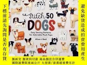 二手書博民逛書店stitch罕見50 dogs easy sewing patterns for adorable plush p