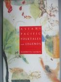 【書寶二手書T7/原文小說_HBI】Asian-Pacific Folktales and Legends_Faurot