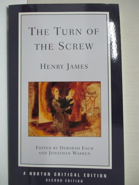 【書寶二手書T1/原文小說_IE9】The Turn of the Screw: Authoritative Text, Contexts..