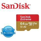 SANDISK EXTREME microSD UHS-I 64G T-Flash A2 U3 記憶卡 64GB