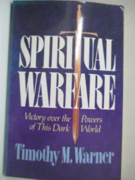 【書寶二手書T2/宗教_IVU】Spiritual Warfare: Victory over the Powers of This Dark World_Warner, Timothy M.