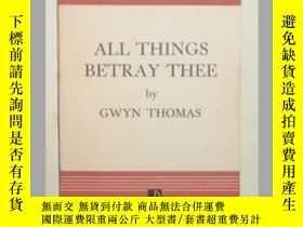 二手書博民逛書店【英文原版書】罕見All Things Betray Thee