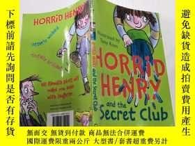 二手書博民逛書店Horrid罕見Henry and the Secret Club: 可怕的亨利和秘密俱樂部.Y212829