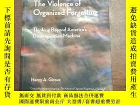 二手書博民逛書店The罕見violence of organized forgettingY366058