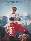 【書寶二手書T1/原文書_WGO】Mountain to Climb-The Quest for Everest and Beyond_David Lim