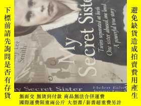 二手書博民逛書店【英文原版】My罕見Secret Sister 我的秘密姐姐( 如圖)Y25633 Helen; Smith,
