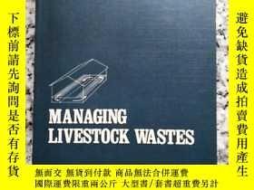 二手書博民逛書店MANAGING罕見LIVESTOCK WASTESY10980 MERKEL AVI PUBLISHING