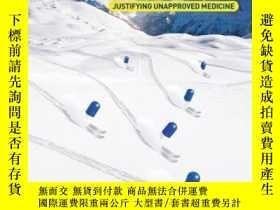 二手書博民逛書店Off-label罕見Prescribing: Justifying Unapproved MedicineY
