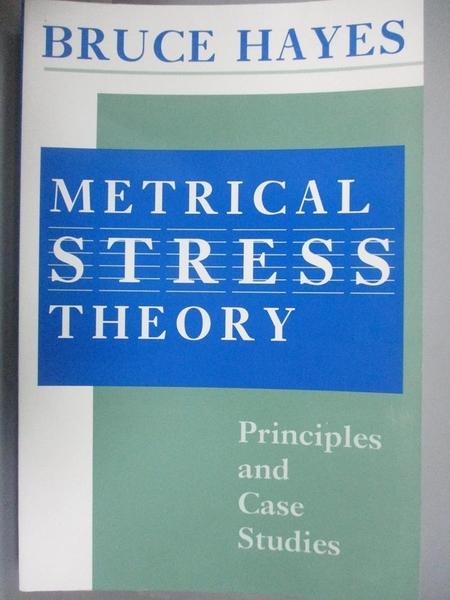 【書寶二手書T1/科學_WGE】Metrical Stress Theory: Principles and Case Studies_Hayes, Bruce