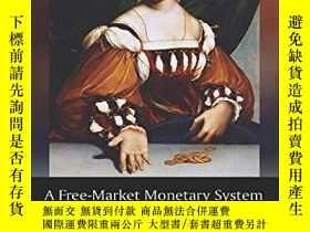 二手書博民逛書店Freemarket罕見Monetary System And The Pretense Of Knowledge