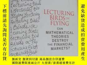 二手書博民逛書店Lecturing罕見Birds on Flying:Can Mathematical Theories Dest