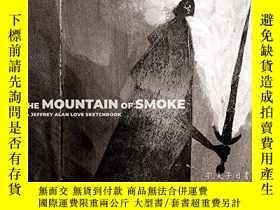 二手書博民逛書店The罕見Mountain of Smoke: A Jeffrey Alan Love SketchbookY