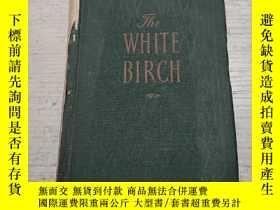 二手書博民逛書店The罕見WHITE BIRCH:白樺(外文)Y212829 出