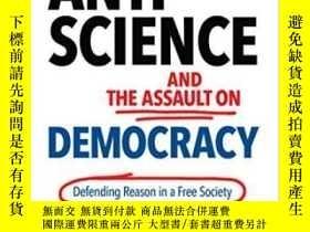 二手書博民逛書店Anti-science罕見And The Assault On DemocracyY364682 Grego