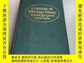二手書博民逛書店A罕見History of Western Music by Donald Jay Grout 16開精裝 英語文