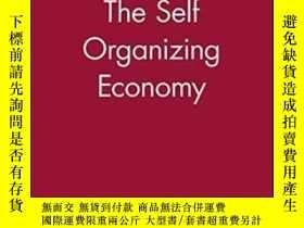 二手書博民逛書店The罕見Self Organizing Economy (mitsui Lectures In Economic