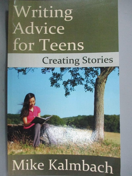 【書寶二手書T4/原文書_IFB】Writing Advice for Teens_Mike Kalmbach