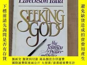 二手書博民逛書店SEEKING罕見GOD: MY JOURNEY OF PRAYER AND PRAISE(英文原版 精裝)Y