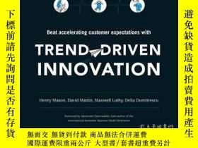 二手書博民逛書店Trend-Driven罕見Innovation: Beat Accelerating Customer Expe