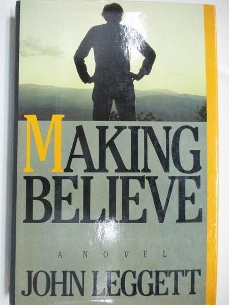 【書寶二手書T1/原文小說_DHU】Making Believe_John Leggett