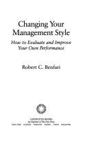 二手書《Changing Your Management Style: How to Evaluate and Improve Your Own Performance》 R2Y ISBN:0029026350