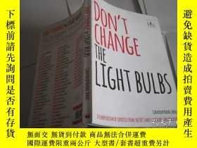 二手書博民逛書店DON`T罕見CHANGE THE LIGHT BULBSY20