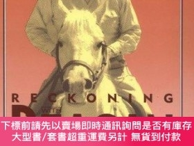 二手書博民逛書店Reckoning罕見with Reagan: America and Its President in the