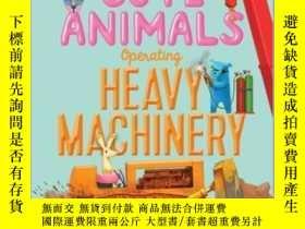 二手書博民逛書店Extremely罕見Cute Animals Operating Heavy MachineryY36213