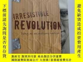 二手書博民逛書店THE罕見IRRESISTIBLE REVOLUTION:Liv