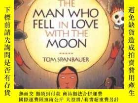 二手書博民逛書店The罕見Man Who Fell In Love With The MoonY255562 Spanbaue
