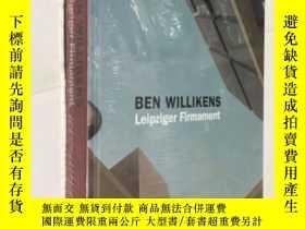 二手書博民逛書店BEN罕見WILLIKENS Leipziger Firmament 藝術畫冊 精裝未拆封Y23200 BEN