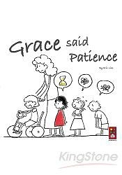 Grace said Patience(英文版)
