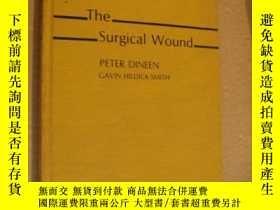 二手書博民逛書店The罕見surgical wound 手術傷口 布面精裝 英文