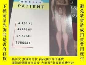二手書博民逛書店The罕見making of unborn patient: a social anatomy of fetal