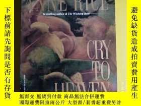 二手書博民逛書店ANNE罕見RICE CRY TO HEAVEN 271 Y138362 出版1982