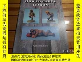 二手書博民逛書店HOW罕見TO CARVE HOBOS 如何雕刻流浪漢Y2047