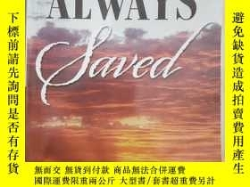 二手書博民逛書店ONCE罕見SAVED ALWAYS SAVEDY146690