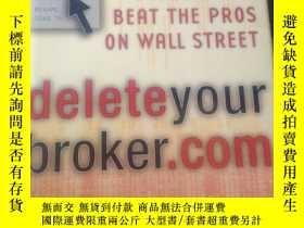 二手書博民逛書店delete罕見your broker.com 刪除你的經紀公司
