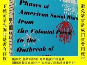 二手書博民逛書店英文原版罕見Freedom s Ferment - Phases Of American Social Histo
