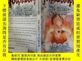 二手書博民逛書店Goosebumps:The罕見Ghost Next Door:G鬼魂隔壁Y200392